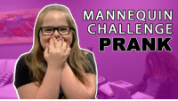 Dank, Prank, and Youtu: MANNEQUIN  CHALLENGE  PRANK We pulled a prank on my little sister by pretending to be Mannequins! haha Watch HERE:  https://youtu.be/9YfENUTqYTk