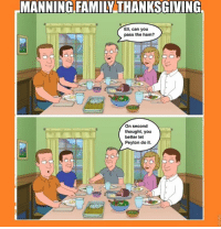 Family, Memes, and Thanksgiving: MANNING FAMILY THANKSGIVING.  Eli, Can you  pass the ham?  On second  thought, you  better let  Peyton do it.