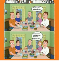 Family, Memes, and Nfl: MANNING FAMILY THANKSGIVING  Eli, can you  pass the ham?  On second  thought, you  better let  Peyton do it. Happy Thanksgiving.   NFL Memes