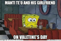 Fac, Meme, and Nfl: MANTI TEO AND HISGIRLFRIEND  ON VALETINE'S DAY  Brought By Fac  ebook.com/NFL Memez Ouch, so lonely!