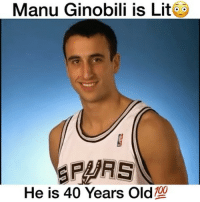 Basketball, Lit, and Manu Ginobili: Manu Ginobili is Lit  SPURS  00  He is 40 Years Old 🏀 Fill in the blank: Young Ginobili looks like _____ 👇 @seriousdunk ginobili spurs nbaplayoffs basketball factyballer