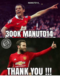 Memes, Manchester United, and Chevrolet: MANUTD14  300K MANUTD14  CHEVROLET  THANK YOU WOW... WE ARE IN 300K NOW 🔴❤ . I never dreaming about this, I made this acc because I love Manchester United and CH14. This acc like my diary I just post what I want and what I like, but I never imagine you love it. . I don't know what should I say. I just wanna say THANKYOUU SOMUCHHHH for likes and comments. I'm Indonesian, my english is not too good. I mean my english very very bad! But... you still support and respect me that's make me feel 👍💪 . Keep the red flag flying high💪🔴 WE ARE UNITED and WE ARE FAMILY 🙏 Be loyal and Proud to be United fans 🔴 . Greeting from Indonesia, Rusty ✌ . mufc manchesterunited ggmu mourinho davesaves reddevils oldtrafford darmian mkhitaryan ibrahimovic bailly schweinsteiger pogba waynerooney martial anderherrera rashford philjones daleyblind lingard ashleyyoung valencia lukeshaw smalling daviddegea juanmata manutd14_ manutd14_id
