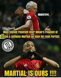 Memes, Respect, and United: MANUTD14  [Sky Sport  Man. united rejected inter Milan's request of  Casi&Anthony Martial on loan for Ivan Perisic  45m & Anthony Martial on loan for ivan Perisic  das  MARTIAL IS OURS!!! KEEP DREAMING INTER 🔴🔴🔴 . MUTOUR RESPECT mufc manchesterunited mourinho davesaves lindelof darmian mkhitaryan bailly pogba lukaku martial anderherrera rashford philjones daleyblind lingard ashleyyoung valencia romero lukeshaw smalling daviddegea juanmata manutd14_ manutd14_id