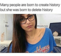 Dank, Drake, and Funny: Many people are born to create history  but she was born to delete history  @hoodcumedy Lmao true @hoodcumedy 👊🏻TAG your HOMIES👊🏻 - Like for good luck ignore for bad luck - 👌🏼check out my youtube - in bio - Partner- @rize.xnuclear My backup- @gaming._.club My clan- @rize_above.all - Support appreciated😉 👌🏼 Tags 🚫 IGNORE 🚫 420 memesdaily Relatable dank Memes HoodJokes Hilarious Comedy HoodHumor ZeroChill Jokes Funny KanyeWest KimKardashian litasf KylieJenner JustinBieber Squad Crazy Omg Accurate Kardashians Epic bieber Weed TagSomeone memesaremee trump rap drake