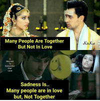 Kitkat: Many People Are Together  But Not In Love  KitKat  Moment  To  Remember  Your  Love  Sadness Is..  Many people are in love  but, Not Together