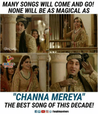 "best song: MANY SONGS WILL COME AND GO!  NONE WILL BE AS MAGICAL AS  CHa  AUGHING  CHANNA MEREYA""  THE BEST SONG OF THIS DECADE!"