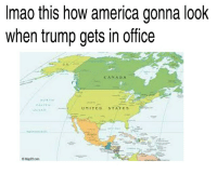 Lmaooo tru @dankmemeguy: mao this how america gonna look  when trump gets in office  CANADA  UNITED STATES Lmaooo tru @dankmemeguy