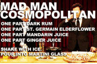 "Juice, Target, and Chef: MAPAMAN  COSMOPOLEAN  ARK RUM  ONE PA  ONE PAR ST. GERMAIN ELDERFLOWER  ONE PART MANDARIN JUICE  ONE PART GINGER JUICE  SHAKE  POURINTO MAR  Ic  NI GLAS <p>File this under &ldquo;recipe cards&rdquo;.</p> <p><a href=""http://www.latenightwithjimmyfallon.com/blogs/2012/01/geoffrey-zakarian-made-cosmos-and-cooked-quails/"" target=""_blank"">Last night Iron Chef Geoffrey Zakarian taught Jimmy how to cook quail and make a cosmo.</a></p>"
