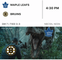 Logic, Memes, and National Hockey League (NHL): MAPLE LEAFS  WAPLE  LEAFS  4:30 PM  BBRUINS  GM 7 I TIED 3-3  NBCSN, NESN  @nhl ref logic  ORONTO  MAPLE  LEAFS The Leafs are coming for ya Boston...and I think they're gonna win