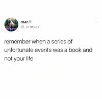 @pettylivesmatter has the best posts on earth 🙌🏻🙌🏻: mar  @_uraniax  remember when a series of  unfortunate events was a book and  not your life @pettylivesmatter has the best posts on earth 🙌🏻🙌🏻