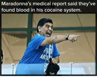 Memes, Cocaine, and 🤖: Maradonna's medical report said they've  found blood in his cocaine system.