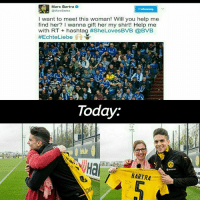 Memes, Brave, and Braves: Marc Bartra  @Marc Bartra  I want to meet this woman! Will you help me  find her? wanna gift her my shirt! Help me  with RT hashtag #SheLovesBVB @BVB  #Echte Liebe  Today.  Hai  BARTRA  S Today Marc Bartra met up with the brave fan he noticed 🙌👏 Next up: Find Bale