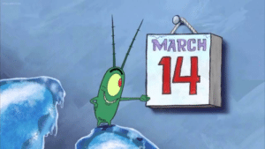 Guess what day it is?: MARCH  14 Guess what day it is?