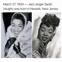 Memes, 🤖, and Jazz: March 27, 1924 Jazz singer Sarah  Vaughn was born in Newark, New Jersey.