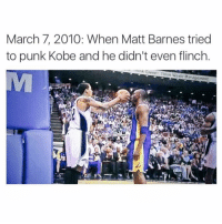 Can't Check Mamba🙌🐍 - Via - @sportshumors ❄️: March 7, 2010: When Matt Barnes tried  to punk Kobe and he didn't even flinch  ....ns nink Green Think Waste Management Can't Check Mamba🙌🐍 - Via - @sportshumors ❄️
