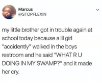 "Blackpeopletwitter, Memes, and School: Marcus  @STOPFLEXIN  my little brother got in trouble again at  school today because a lil girl  accidently"" walked in the boys  restroom and he said ""WHAT RU  DOING IN MY SWAMP?"" and it made  her cry. He's very woke on memes already (via /r/BlackPeopleTwitter)"