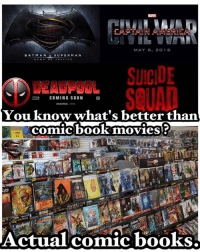 (The Sensei): MARE  MAY 6  22 D 16  SUPERMAN  BAT MAN  SUICIDE  SQUAD  COMING SOON  G  You know what's better than  comic book movies  Actual comic books. (The Sensei)