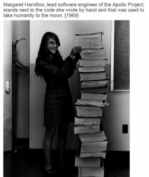 wickedmetalviking:  hypersexualfangirl:  file this under the shit-load of under appreciated people who you never learn about in school  Not to be confused with the Wicked Witch of the West: Margaret Hamilton, lead software engineer of the Apollo Project,  stands next to the code she wrote by hand and that was used to  take humanity to the moon. [1969] wickedmetalviking:  hypersexualfangirl:  file this under the shit-load of under appreciated people who you never learn about in school  Not to be confused with the Wicked Witch of the West