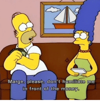 Memes, 🤖, and  Marge: Marge, please, don't humiliate me  in front of the money