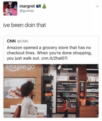 Amazon hold this L 😂😂: margret  @guwop  ive been doin that  CNN  a CNN  Amazon opened a grocery store that has no  check out lines. When you're done shopping,  you just walk out. Cnn.it/2hal07i  ama ongo Amazon hold this L 😂😂