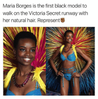 victoria's secrets: Maria Borges is the first black model to  walk on the Victoria Secret runway with  her natural hair. Represent
