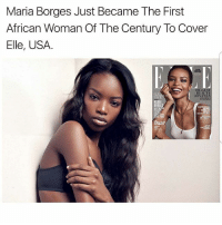 Beautiful, Crazy, and Dank: Maria Borges Just Became The First  African Woman Of The Century To Cover  Elle, USA.  BEAUTY  BONAN  EVER!  MARIA Shes beautiful😍 Follow @bitchy.code for more🤗 - - - love memesdaily Relatable dank girl Memes Hoodjokes Hilarious Comedy Hoodhumor Zerochill Jokes Funny Kanywest Kimkardashian litasf Kyliejenner Justinbieber Squad Crazy Omg Accurate Kardashians Epic bieber Photooftheday Tagsomeone trump rap drake