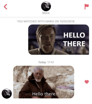 Hello, Today, and One: Maria  YOU MATCHED WITH MARIA ON 10/05/2019.  HELLO  THERE  Today 17:41  Hello there. She might be the one