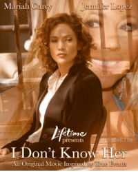 I'd watch: Mariah Carey  Lopez  BEREZHILTON  presents  I Don't Know  An Original Movie Inspired by True Events I'd watch