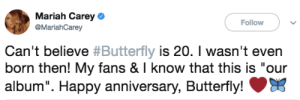 """Mariah Carey, Tumblr, and Blog: Mariah Carey  @MariahCarey  Follow  can't believe #Butterfly is 20. I wasn't even  born then! My fans & I know that this is """"our  album"""". Happy anniversary, Butterfly! butterflyring:  """"I wasn't even born then!"""""""