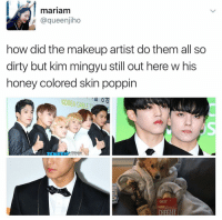 Memes, 🤖, and Skins: mariam  @queenjiho  how did the makeup artist do them all so  dirty but kim mingyu still out here w his  honey colored skin poppin  KOREA CABLE Korean fansites are shocked . . . . . . . . Credit to owner