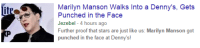 Denny's, Marilyn Manson, and Tumblr: Marilyn Manson Walks Into a Denny's, Gets  Punched in the Face  Jezebel - 4 hours ago  Further proof that stars are just like us: Marilyn Manson got  punched in the face at Denny's! bonerfart:  as a man who often gets punched in the face at dennys, it's great to see when the stars are just like me