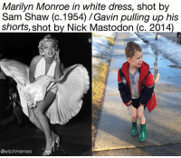 someone pls stop me from making another fine art - gavin meme: Marilyn Monroe in white dress, shot by  Sam Shaw (c.1954) avin pulling up his  shorts, shot by Nick Mastodon (c. 2014)  @witchmemes someone pls stop me from making another fine art - gavin meme