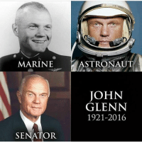 I just can't, in good conscience call it a night without paying respects to an American Icon. He was a senator, he was an astronaut but first and to me foremost he IS A MARINE! Semper Fi Legend, R.I.P. John Glenn. From @samthedevilman _____-_____ johnglenn usmc marinecorps marines devildog devildogs jarhead jarheads yut tilvalhalla trueheroes: MARINE  ASTRONAUT  JOHN  GLENN  1921-2016  SENATOR I just can't, in good conscience call it a night without paying respects to an American Icon. He was a senator, he was an astronaut but first and to me foremost he IS A MARINE! Semper Fi Legend, R.I.P. John Glenn. From @samthedevilman _____-_____ johnglenn usmc marinecorps marines devildog devildogs jarhead jarheads yut tilvalhalla trueheroes