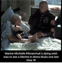 God, Memes, and Dress: Marine Michelle Klimarchuk's dying wish  was to see a Marine in dress blues one last  time  u God bless this marine.