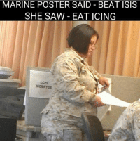 "Isis, Memes, and Saw: MARINE POSTER SAID BEAT ISIS  SHE SAW - EAT ICING  CPL  MCORYDE Whose ""plus size"" Boot?!🤔 🗣@war.footage would hit it 👀"