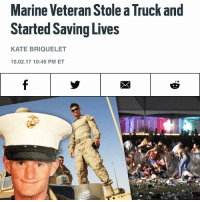 Memes, Hospital, and Design: Marine Veteran Stole a Truck and  Started Saving Lives  KATE BRIQUELET  10.02.17 10:45 PM ET OIF Marine @winston_design tactically acquired somebody's truck and brought 30+ victims to the hospital. 🇺🇸 Oorah Marine!