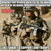 Butt, Memes, and Roger: MARINESAREHEADEDBACK TO THE TALIBAN  HOTBEDOFHELMANDPROVINCE AFGHANISTAN  VETERANS  COME FIRST  E  LIKEISHARE TOSUPPORTOURTROOPS The deployment of 300 Marines from II Marine Expeditionary Force will return to the southwestern province that was the site of the Corps' major battles within the country as advisers and trainers for the Afghan National Army and police, the Marine Corps announced Friday. The deployment comes at the request of U.S. Central Command and U.S. Forces Afghanistan in support of the ongoing NATO-led Resolute Support mission, which began after most combat forces pulled out at the end of 2014. The Marine detachment will be called Task Force South West and will be led by Brig. Gen. Roger Turner Jr., most recently the director of capabilities at Marine Corps Combat Development Command. It will be tasked with training the Helmand-based Afghan National Army 215th Corps and the 505th Afghan National Police command, according to the release. It's time to show the terrorists what's what, and the US Marines are the people who can kick their butts and protect America from external threats. I wish them good luck in the fight against terrorism, and I call upon all the members of our community to pray for our righteous warriors. Semper Fi my brothers! Take care of each other's and watch your backs! Keep your weapons loaded and ready at all times and always trust your instincts! veteranscomefirst veterans_us Veterans Usveterans veteransUSA SupportVeterans Politics USA America Patriots Gratitude HonorVets thankvets supportourtroops semperfi USMC USCG USAF Navy Army military godblessourmilitary soldier holdthegovernmentaccountable RememberEveryoneDeployed Usflag StarsandStripes
