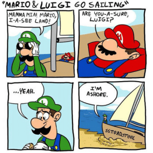 "Tumblr, Yeah, and Mario: ""MARIO &LUIGI GO SAILING  MAMMA MIA! MARIO,  I-A-SEE LAND!  ARE YOU-A-SURE,  LUIGI?  エ'M  ASHORE  ...YEAH  SSTOADSTOOL lolzandtrollz:  Mario And Luigi Make It To Shore"