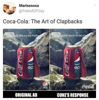 Batman, Coca-Cola, and Memes: Marisssssa  @FriendOFGay  Coca-Cola: The Art of Clapbacks  We wish you a scary Hallowee  Everybody wants to be a hero  ep  ep  peps  ORIGINAL AD  COKE'S RESPONSE Everybody follow @batman 🦇