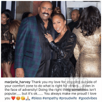 marjorieharvey showing support for her husband steveharvey after his trump meeting: marjorie harvey Thank you my love for stepping outside of  your comfort zone to do what is right for others  Even in  the face of adversity! Doing the right thing sometimes isn't  popular..... but it's ok  You always make me proud! l love  you #bless #empathy #proudwife #good vibes marjorieharvey showing support for her husband steveharvey after his trump meeting