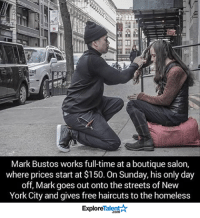 Haircut, Homeless, and Memes: Mark Bustos works fulltime at aboutique salon,  where prices start at $150. On Sunday, his only day  off, Mark goes out ontothe streets of New  York City and gives free haircuts to the homeless  Talent  Explore This man is an absolute hero 👏💙🙌