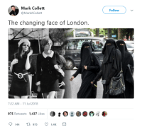 London, Forwardsfromgrandma, and 11-Jul: Mark Collett  @MarkACollett  Follow  The changing face of London.  7:22 AM-11 Jul 2018  975 Retweets 1,437 Likes  144 t975 1  1.4K
