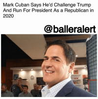 """Dallas Mavericks, Donald Trump, and Memes: Mark Cuban Says He'd Challenge Trump  And Run For President As a Republican in  2020  @balleralert Mark Cuban Says He'd Challenge Trump And Run For President As a Republican in 2020 – blogged by @MsJennyb ⠀⠀⠀⠀⠀⠀⠀ ⠀⠀⠀⠀⠀⠀⠀ Sunday night, Mark Cuban sat down to discuss a potential presidential campaign. Although, the decision remains in limbo, as he waits for his wife's approval, Cuban revealed on the Fox News Channel show """"OBJECTified"""" that he would run on the Republican ticket to challenge Donald Trump in the primaries. ⠀⠀⠀⠀⠀⠀⠀ ⠀⠀⠀⠀⠀⠀⠀ """"I think there's a place for somebody who is socially a centrist but I'm very fiscally conservative. But I think there's better ways now to make government smaller than the old traditional Republican ways,"""" he said. ⠀⠀⠀⠀⠀⠀⠀ ⠀⠀⠀⠀⠀⠀⠀ The Dallas Mavericks owner said he wouldn't run unless he has solutions, but the chances of him actually going through it is still at about a four out of 10. ⠀⠀⠀⠀⠀⠀⠀ ⠀⠀⠀⠀⠀⠀⠀ """"We're going into an era where people want someone who comes up with solutions,"""" he continued. """"I think we're going into a time where you need somebody who can connect to people and relate to people at a base level and appreciate what they're going through – and I think I qualify on each of those."""""""