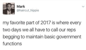 "Haircut, Target, and Tumblr: Mark  @haircut_hippie  my favorite part of 2017 is where every  two days we all have to call our reps  begging to maintain basic government  functions lanewilliam: resistdrumpf: I'm tired – gotta keep going though.  The theme of this year is, ""sucks that this has to be done at all, but at least we are doing it together"" Keep fighting, my people"
