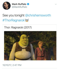 Fucking, Tumblr, and Mark Ruffalo: Mark Ruffalo  @MarkRuffalo  See you tonight @chrishemsworth  #ThorRagnarokw  Thor: Ragnarok (2017)  10/10/17, 2:47 PM languorwine: no offense but i'm in fucking tears