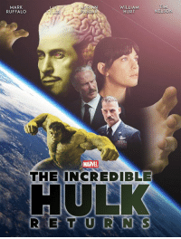 What would you like to see in a sequel to The Incredible Hulk, set after Ragnarok/Infinity Wars?: MARK  RUFFALO  WILLIAM  HURT  TIM  NELSON  MARVEL  THE INCREDIBLE What would you like to see in a sequel to The Incredible Hulk, set after Ragnarok/Infinity Wars?