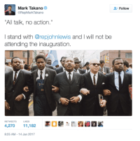 Memes, 🤖, and Skipping: Mark Takano  @RepMark Takano  All talk, no action  I stand with @repjohnlewis and I will not be  attending the inauguration  RETWEETS LIKES  4,270 11,182  8:25 AM 14 Jan 2017  Follow Like and share to join us and thank Rep. Mark Takano for skipping Trump's inauguration of hate.