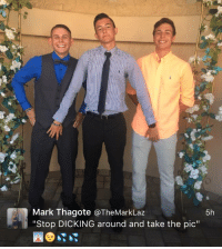 "https://t.co/tdq1rGCYhl: Mark Thagote a The Mark Laz  5h  ""Stop DICKING around and take the pic"" https://t.co/tdq1rGCYhl"