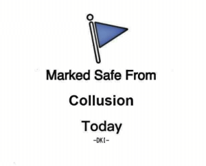 too soon?: Marked Safe From  Collusion  Today  -DKI too soon?