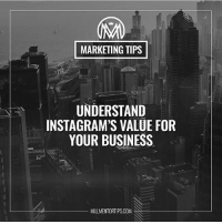 No matter what social media platform you choose, you'll want to make sure you are invested in a platform that will return positive results. millmentortips: MARKETING TIPS  UNDERSTAND  INSTAGRAM'S VALUE FOR  YOUR BUSINESS  MILLMENTORTIPSCOM No matter what social media platform you choose, you'll want to make sure you are invested in a platform that will return positive results. millmentortips